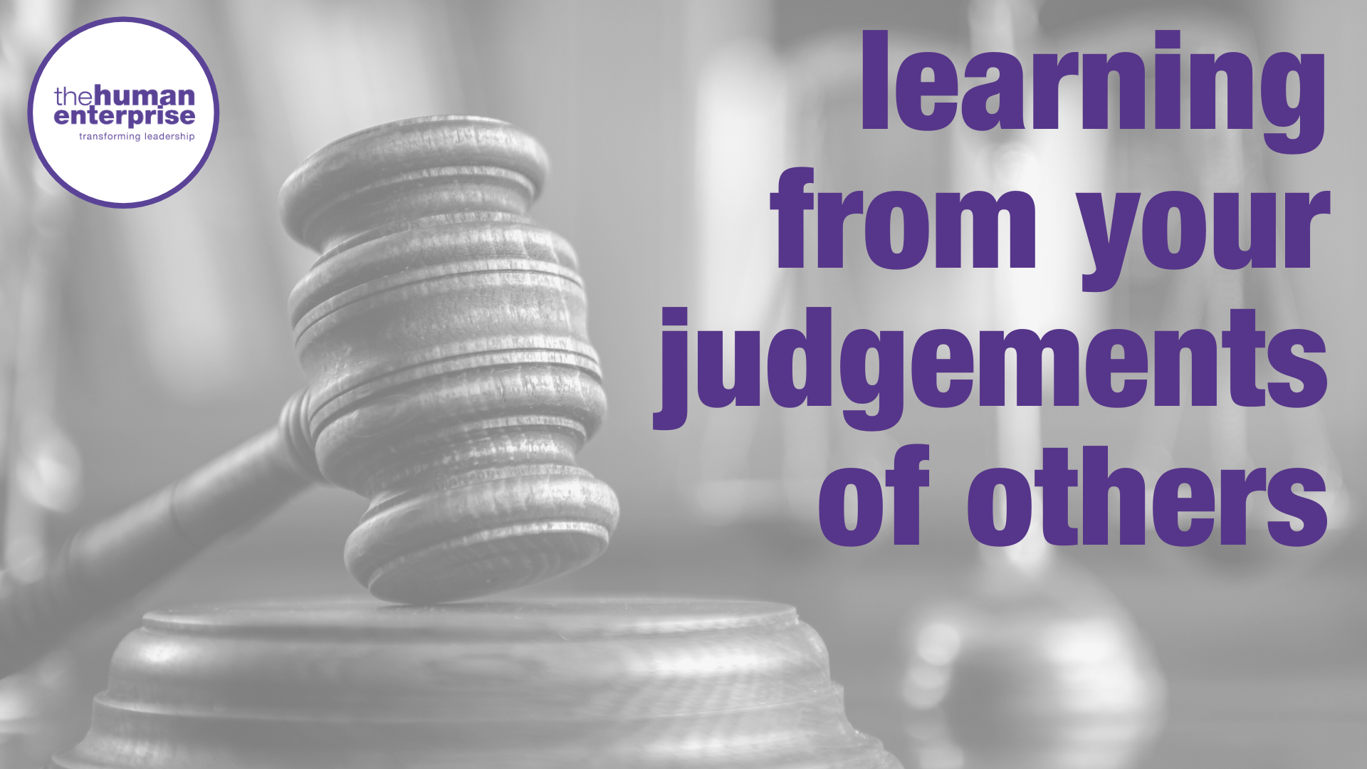 Learning from your judgements of others | Leadership Training Sydney | the human enterprise