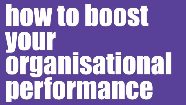 How to boost your organisational performance | Leadership Development Sydney