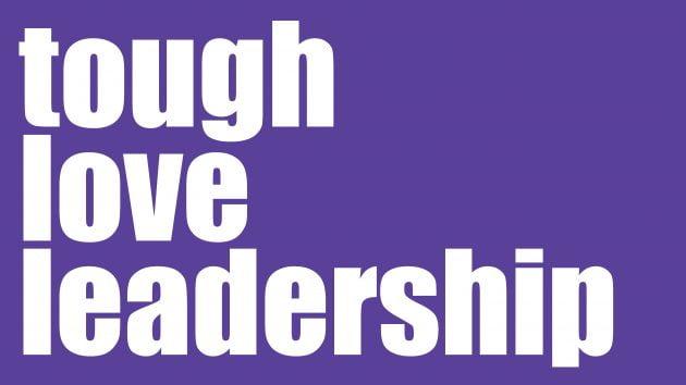 tough love leadership   Leadership Development Sydney