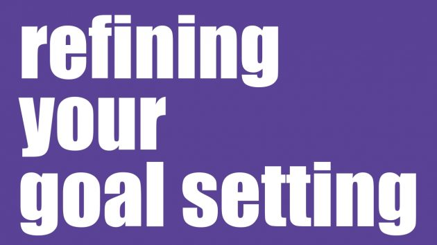 refining your goal setting | Leadership Development Sydney | the human enterprise