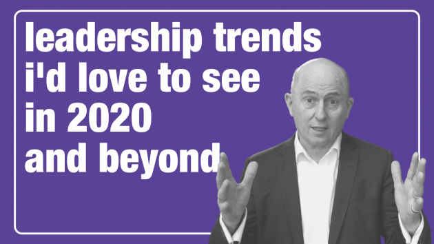 2020 Leadership Trends I'd love to see | Leadership Training Sydney