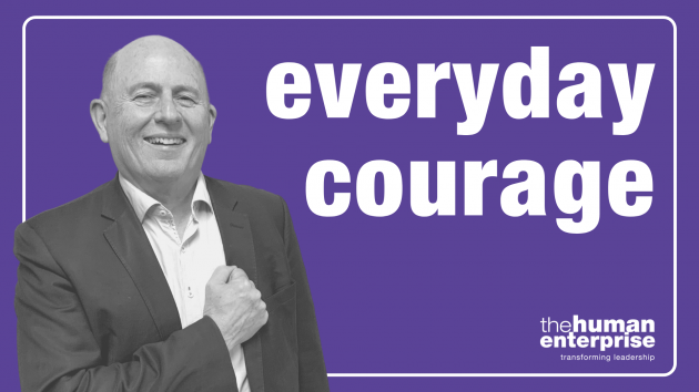 Everday Courage | Leadership Training Sydney | the human enterprise