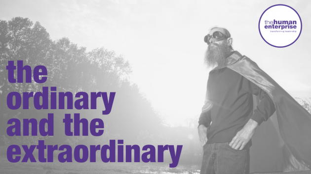 The Ordinary and the Extraordinary | Leadership Training Sydney | the human enterprise