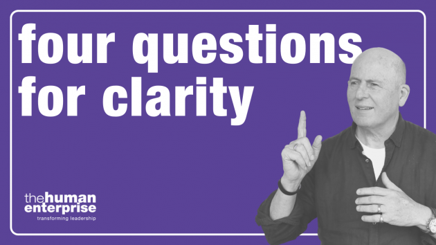 four questions for clarity | Leadership Training Sydney Australia | the human enterprise