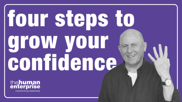 Four Steps to Grow your confidence | Leadership Skills Sydney | the human enterprise